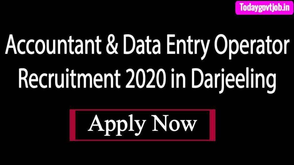 Accountant & Data Entry Operator Recruitment 2020 in Darjeeling