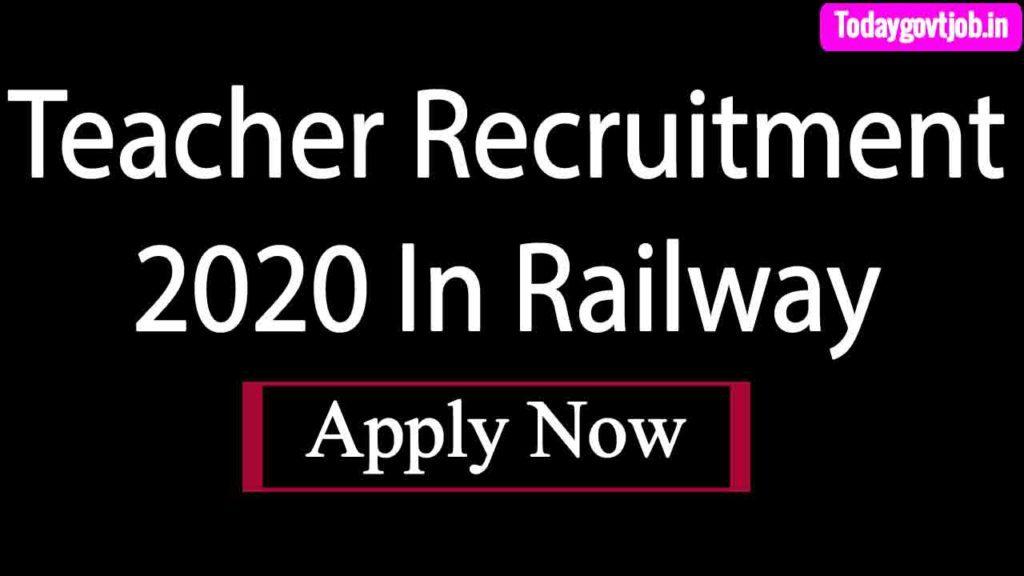 Teacher Recruitment 2020 In Railway