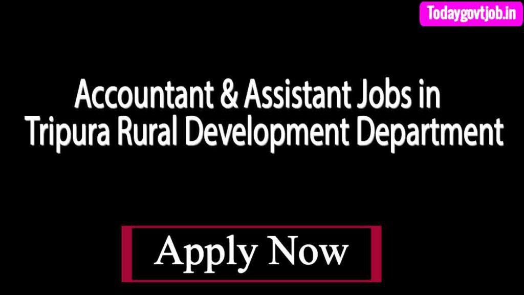Accountant & Assistant Jobs in Tripura Rural Development