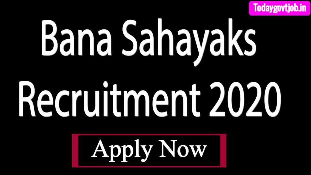 Bana Sahayaks Recruitment 2020