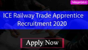 ICE Railway Trade Apprentice Recruitment 2020