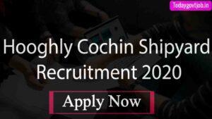 Hooghly Cochin Shipyard Recruitment 2020