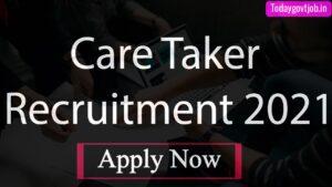Care Taker Recruitment 2021