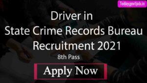 Driver in State Crime Records Bureau Recruitment 2021
