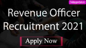 Revenue Officer Recruitment 2021