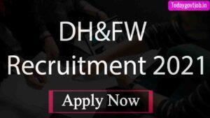 DH&FW Recruitment 2021