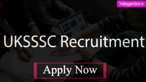 UKSSSC Recruitment 2021
