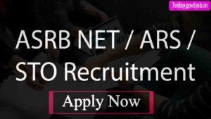 ASRB NET / ARS / STO Recruitment 2021