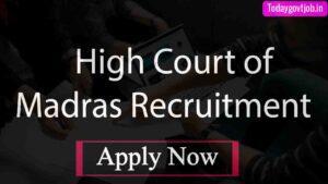 High Court of Madras Recruitment 2021