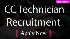 CC Technician Recruitment 2021